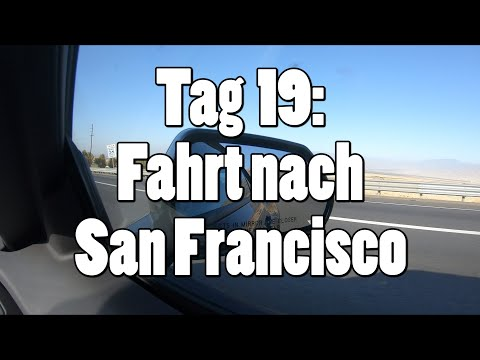 #OTRAmerika19 - Tag 19: Fahrt nach San Francisco