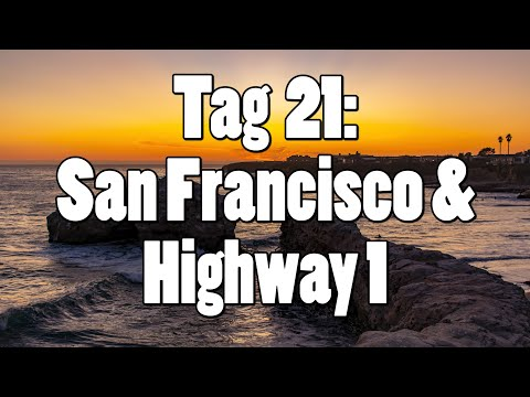#OTRAmerika19 - Tag 21: San Francisco - Lombard Street & Highway 1